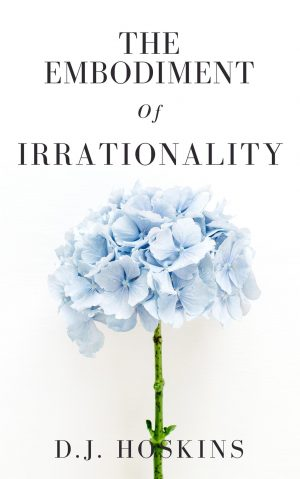 The Embodiment of Irrationality